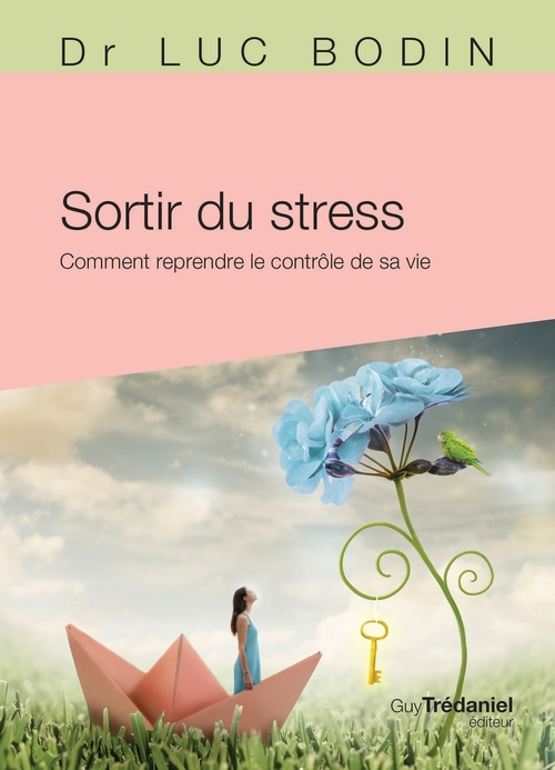 sortir du stress ; comment reprendre le contrôle de sa vie