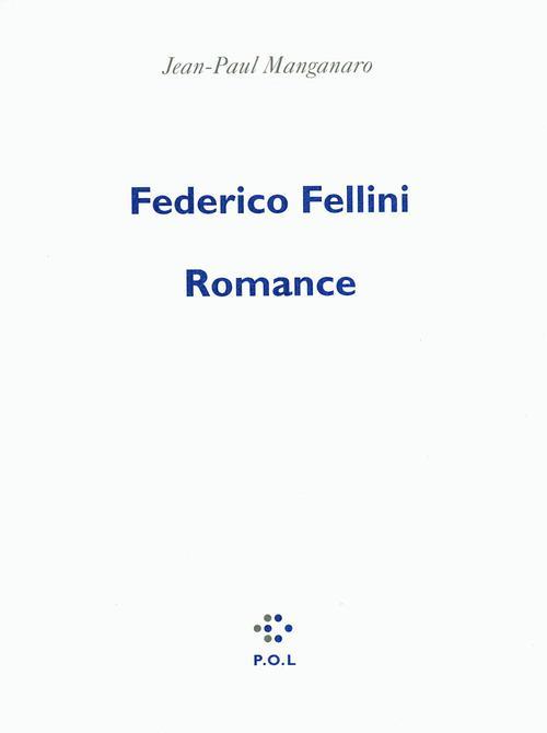 Federico Fellini ; romance