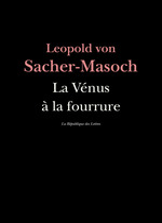 La Vénus à la fourrure  - Léopold Von Sacher-Masoch