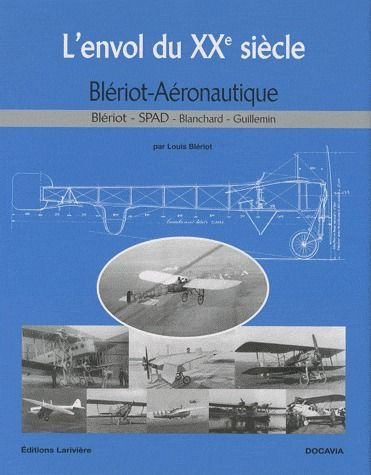 L'envol du XX siècle ; Blériot-Aéronautique