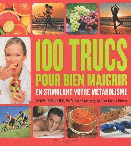 100 Trucs Pour Bien Maigrir En Stimulant Votre Metabolisme