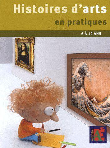 Histoires D'Arts En Pratique 6/12 Ans