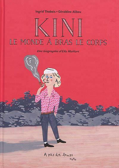Kini, le monde à bras le corps