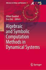 Algebraic and Symbolic Computation Methods in Dynamical Systems  - Eva Zerz - Alban Quadrat