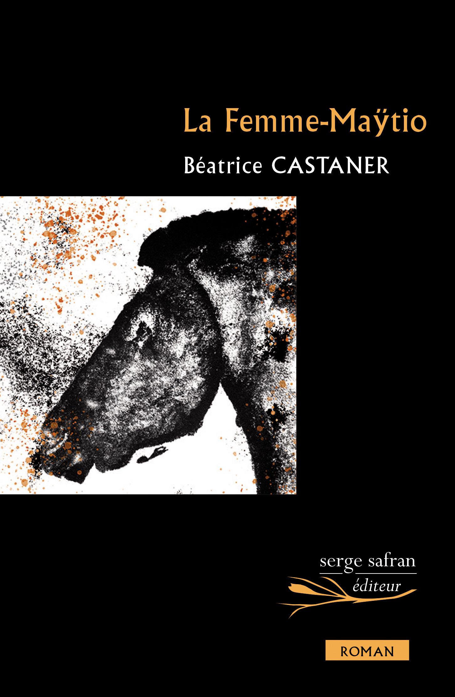 Vente Livre Numérique : La Femme Maÿtio  - Béatrice Castaner