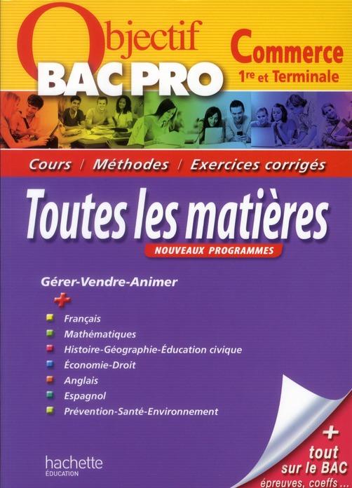 Objectif Bac Pro; Toutes Les Matieres ; 1ere Et Terminale Bac Pro Commerce