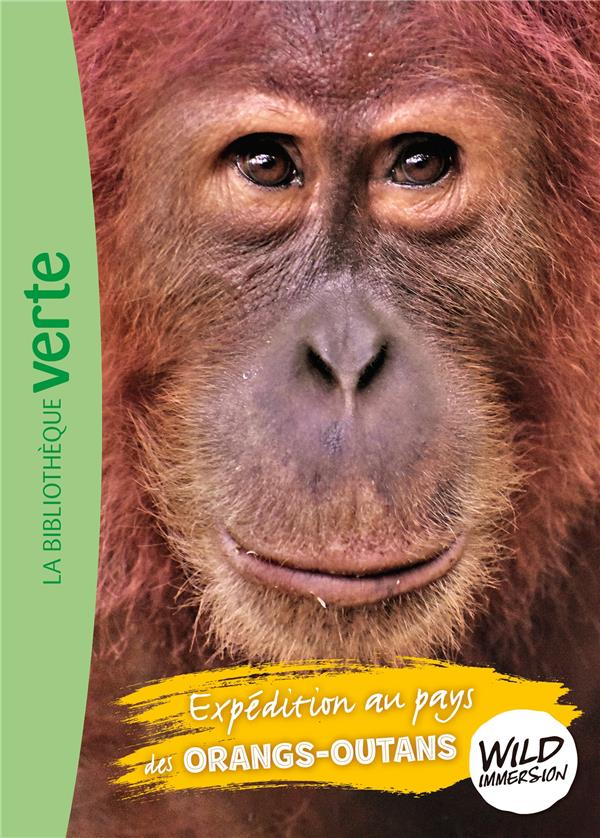 The wild immersion T.3 ; expédition au pays des orangs-outans