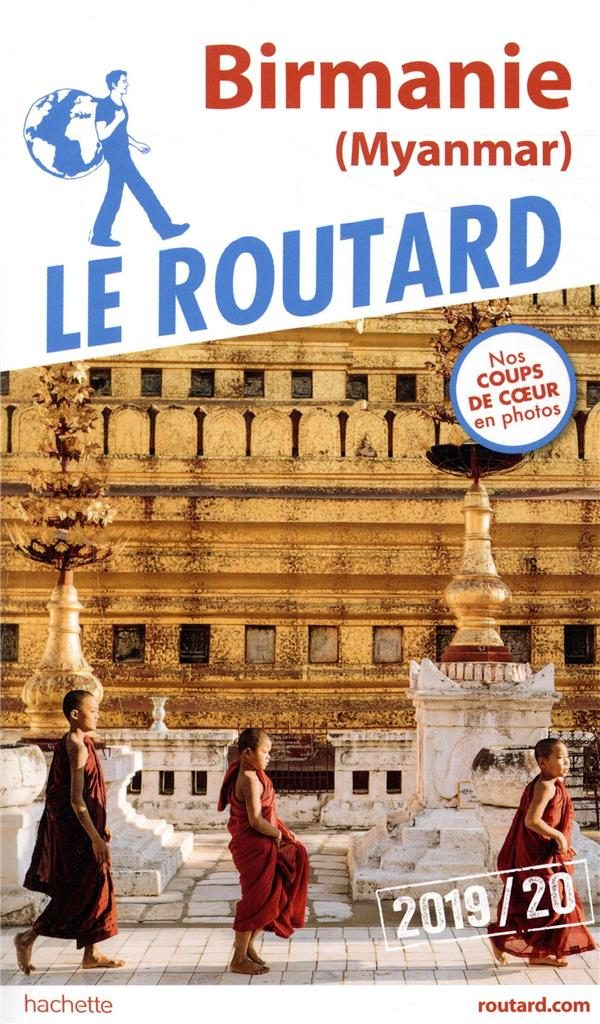 Guide du Routard ; Birmanie (Myanmar) (édition 2019/2020)