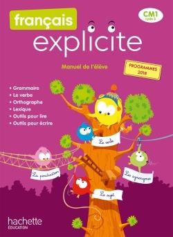 Francais explicite cm1 - livre de l'eleve - ed. 2020