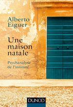 Vente EBooks : Une maison natale  - Alberto Eiguer