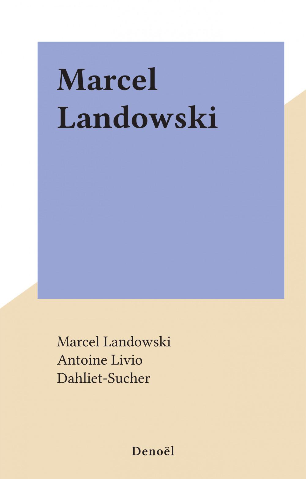 Marcel Landowski  - Marcel Landowski  - Antoine Livio