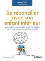 Vente EBooks : Se réconcilier avec son enfant intérieur  - Ariane CALVO