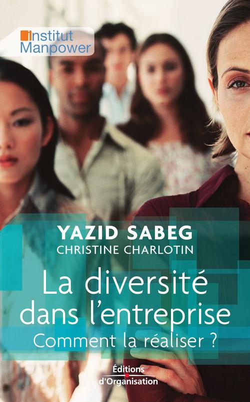 La diversité dans l'entreprise ; comment la réaliser ?