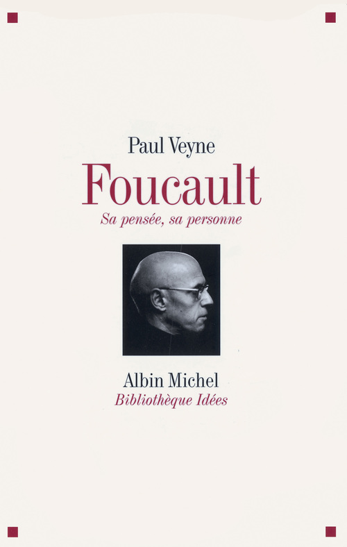 Michel Foucault : sa pensée, sa personne