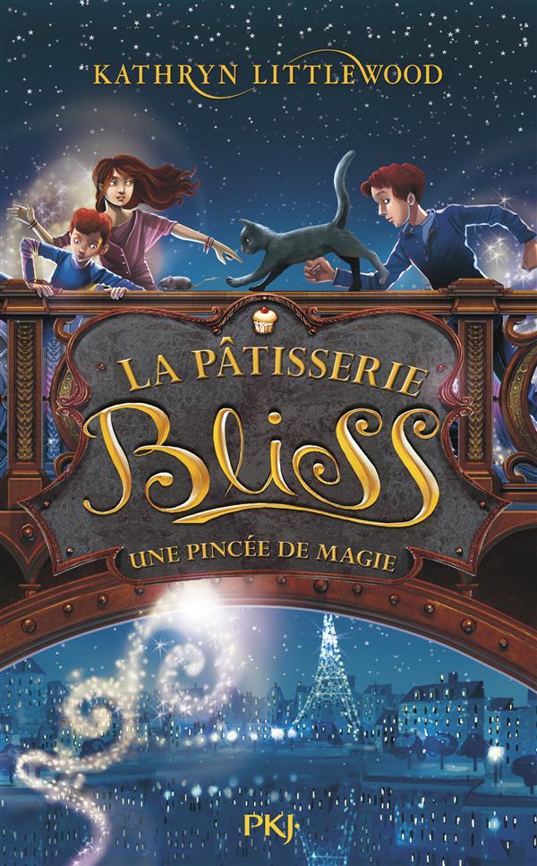Littlewood Kathryn - LA PATISSERIE BLISS T.2  -  UNE PINCEE DE MAGIE