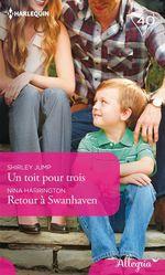 Vente EBooks : Un toit pour trois - Retour à Swanhaven  - Shirley Jump - Nina Harrington