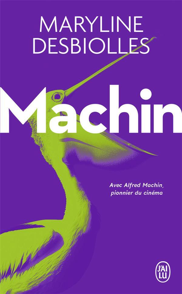 Machin ; avec Alfred Machin, pionnier du cinéma