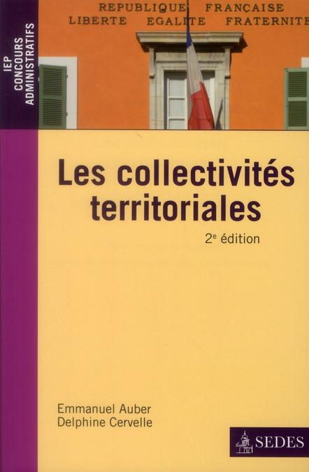 Les collectivités territoriales ; une approche juridique et pratique de la décentralisation (2e édition)