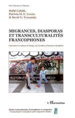 Migrances, diasporas et transculturalités francophones  - Hafid Gafaiti - David G. Troyansky - Patricia M.E. Lorcin