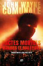Pactes mortels, malices et malefices  - Cotte Jean-Yves - John Wayne Comunale