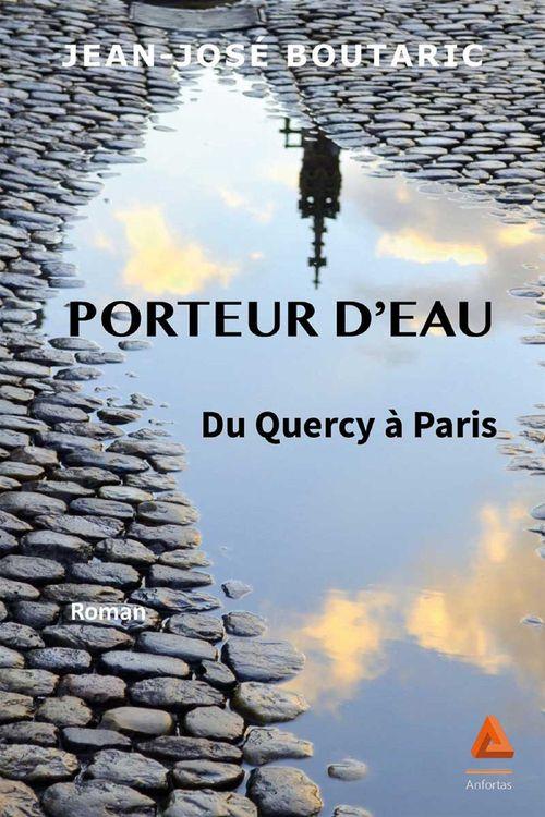 Porteur d'eau du Quercy à Paris  - Jean-José Boutaric