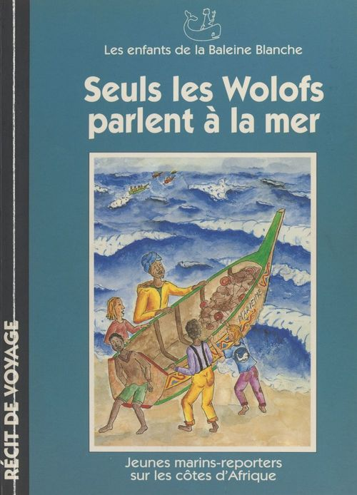 Seuls les Wolofs parlent à la mer