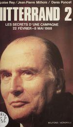Vente EBooks : Mitterrand 2  - Françoise Rey - Jean-Pierre Mithois - Denis Poncet