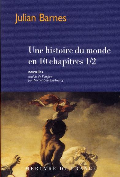 Une histoire du monde en dix chapitres et demi