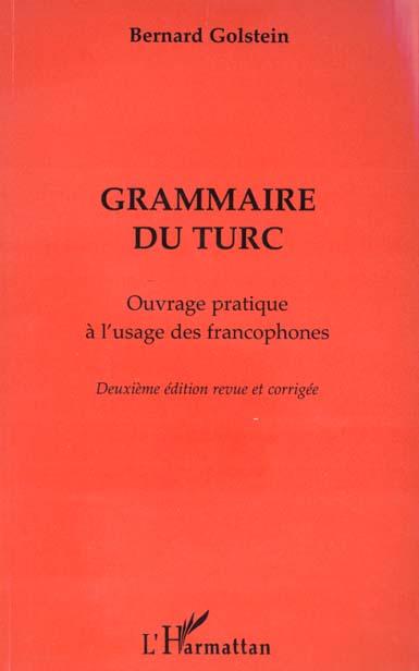 Grammaire Du Turc, Ouvrage Pratique A L'Usage Des Francophones