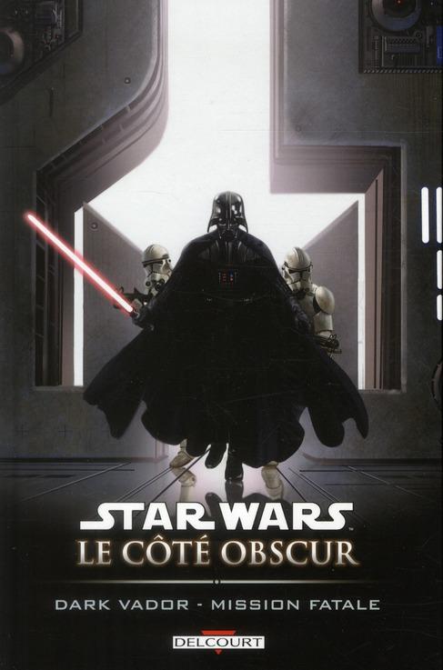 Star Wars - Le Cote Obscur T.12 ; Dark Vador, Mission Fatale