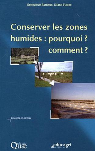 Conserver Les Zones Humides : Pourquoi ? Comment ?