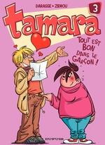 Tamara T.3 ; tout est bon dans le garçon !