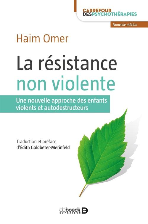 la résistance non violente ; une nouvelle approche des enfants violents et autodestructeurs
