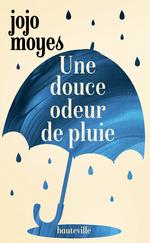 Vente Livre Numérique : Une douce odeur de pluie  - Jojo Moyes