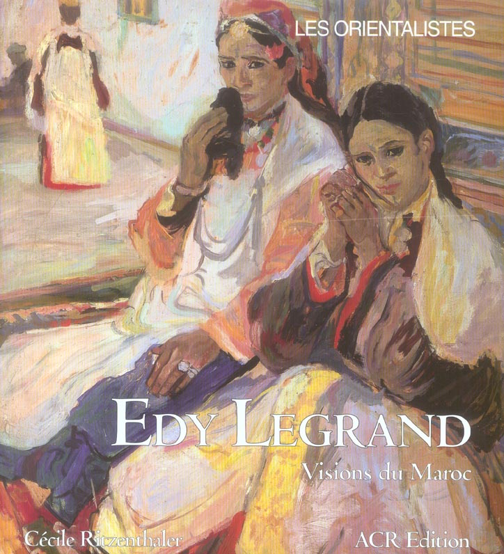 Edy Legrand ; visions du Maroc