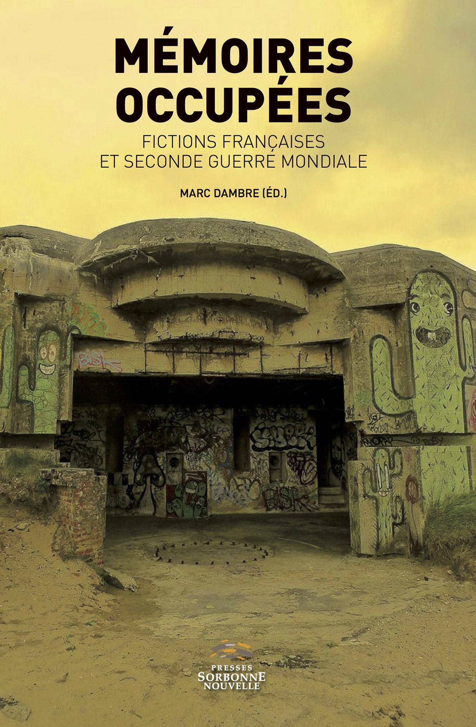 Memoires occupees. fictions francaises et seconde guerre mondiale