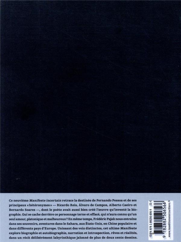 Manifeste incertain t.9 ; avec Pessoa ; l'horizon des événements, souvenirs, fin du manifeste