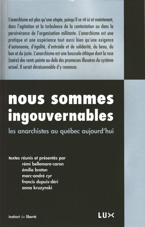 Nous sommes ingouvernables ; les anarchistes au Québec aujourd'hui