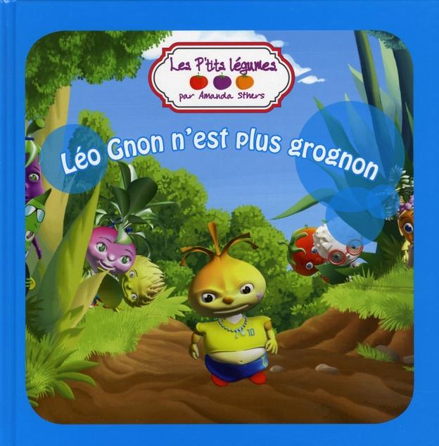 Les p'tits légumes t.3 ; Léo Gnon n'est plus grognon