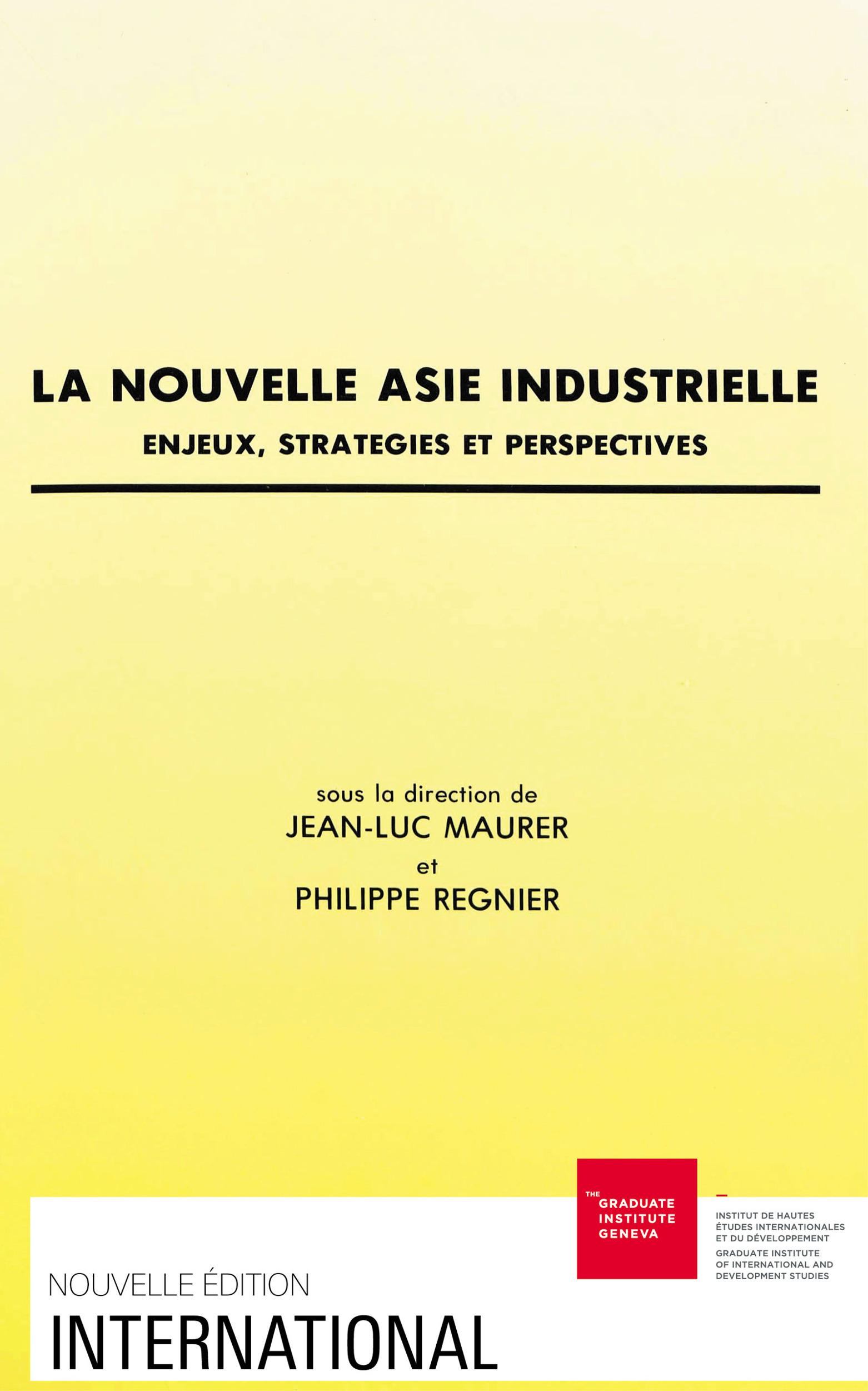 La nouvelle asie industrielle . enjeux, strategies et perspectives