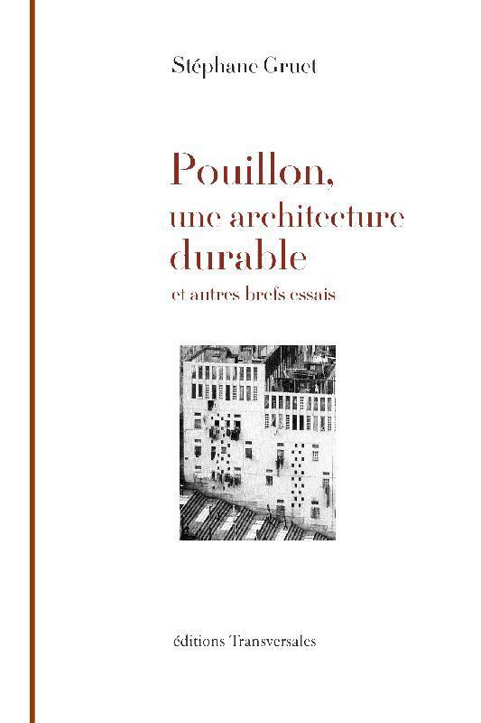 Pouillon, une architecture durable ; et autres brefs essais