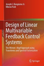 Design of Linear Multivariable Feedback Control Systems  - Kiheon Park - Joseph J. Bongiorno Jr.