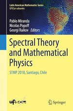 Spectral Theory and Mathematical Physics  - Nicolas Popoff - Georgi Raikov - Pablo Miranda