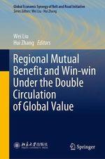 Vente EBooks : Regional Mutual Benefit and Win-win Under the Double Circulation of Global Value  - Wei Liu - Hui Zhang