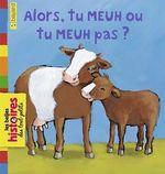 Vente Livre Numérique : Alors, tu meuh ou tu meuh pas?  - Carl Norac