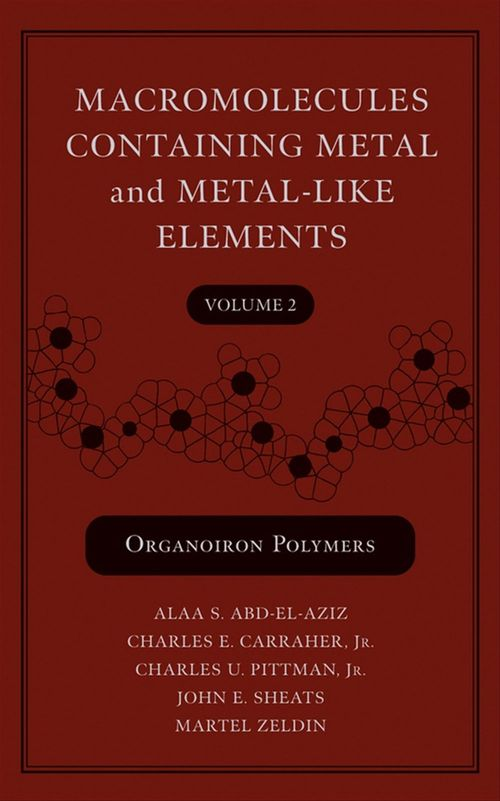 Macromolecules Containing Metal and Metal-Like Elements, Volume 2