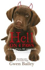 Hell On 4 Paws  - Gwen Bailey