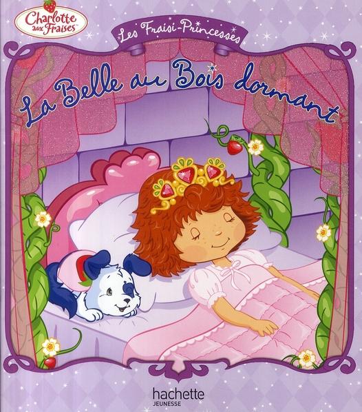 Les Fraisi-Princesses ; La Belle Au Bois Dormant