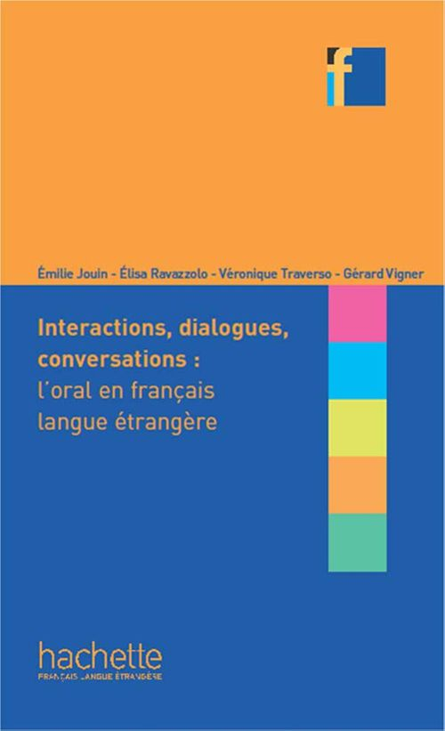 Interactions, dialogues, conversations ; l'oral en FLE