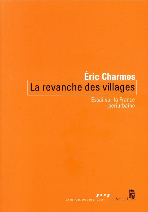 La revanche des villages ; essai sur la France périurbaine